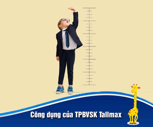 Công dụng của TPBVSK Tallmax